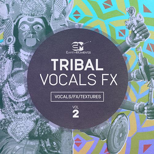 Tribal Vocal FX  - Vocals / FX / Textures - Vol. 02