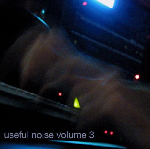 Useful Noise volume 3
