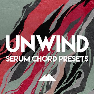 Unwind: Serum Chord Presets