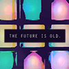 thefutureisold