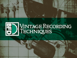 BFD Vintage Recording Techniques