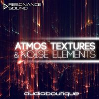 Audio Boutique- Atmos, Textures & Noise Elements