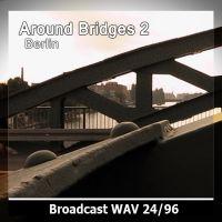 Around Bridges 2 (Berlin)