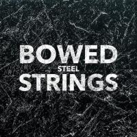 BOWED STEEL STRINGS (BETA)