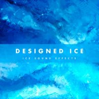 Ice Sound Effects - Designed Ice