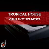 Tropical House Virus Ti2 / Ti / Snow SoundSet