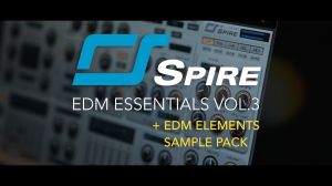 Spire EDM Essentials Vol.3 + EDM Elements Sample Pack