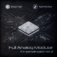 Full Analog Modular FX sample pack Vol.3 – Eplex7 & Twisted Kala