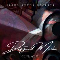 Mecha Sound Effects - Designed Mecha