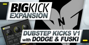 BigKick Expansion - Dubstep Kicks V1 with Dodge & Fuski