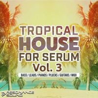 Tropical House for Serum Vol.3
