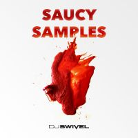 DJ Swivel Saucy Samples by DJ Swivel