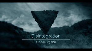 Disintegration for Modal Argon8
