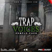 ProSoundz - Trap Voices Sample Pack & Drum Kit