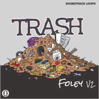 Soundtrack Loops Foley Volume 2 Trash