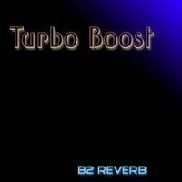 Turbo Boost for 2CAudio B2 Reverb