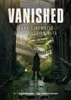 Vanished: Dark Cinematic Construction Kits