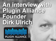 An interview with Plugin Alliance Founder Dirk Ulrich
