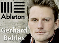 Gerhard Behles � PUSHing Ableton into new territory