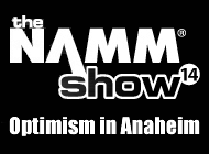 NAMM 2014 Report - Optimism in Anaheim